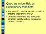 quechua evidentials as illocutionary modifiers