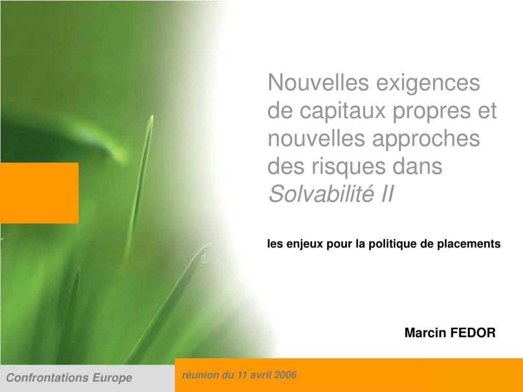 nouvelles exigences de capitaux propres et nouvelles approches des risques dans solvabilit ii l.