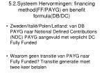 5 2 systeem hervormingen financing method ff payg en benefit formula db dc