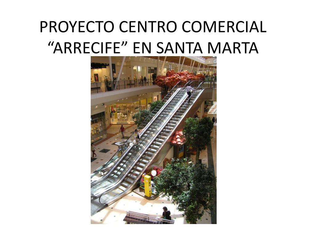 proyecto centro comercial arrecife en santa marta l.