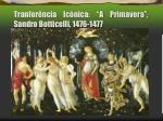 tranfer ncia ic nica a primavera sandro botticelli 1476 1477