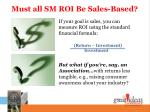 must all sm roi be sales based