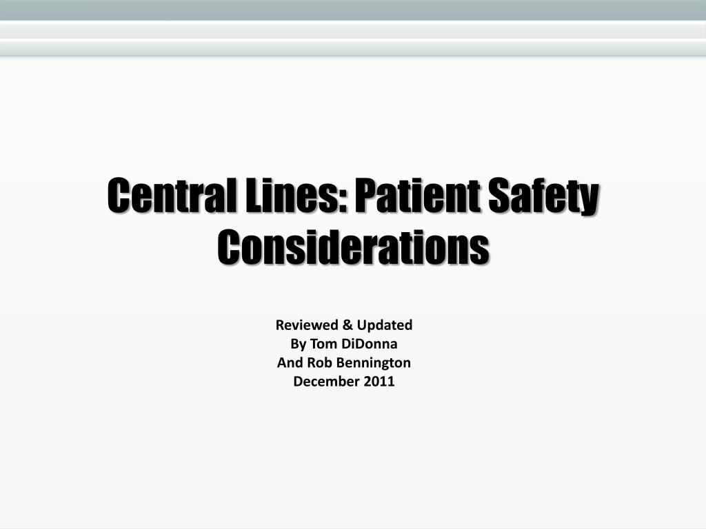 central lines patient safety considerations l.