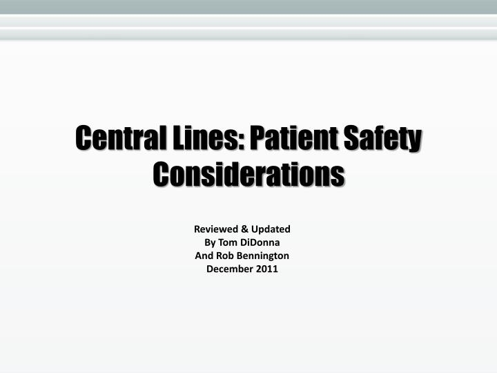 central lines patient safety considerations n.
