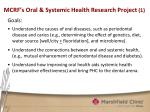 mcrf s oral systemic health research project 1