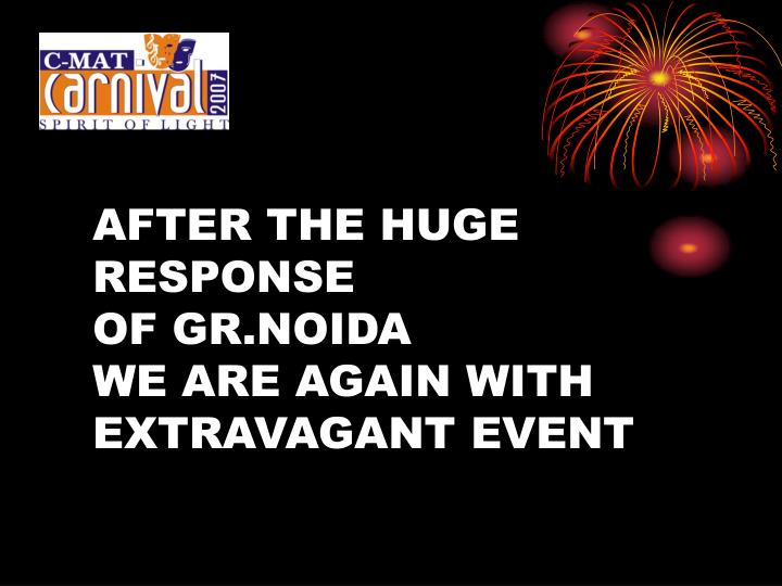 After the huge response of gr noida we are again with extravagant event
