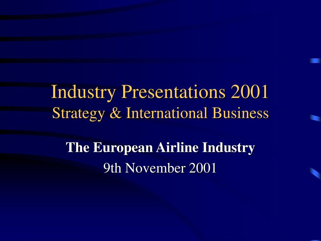 industry presentations 2001 strategy international business l.
