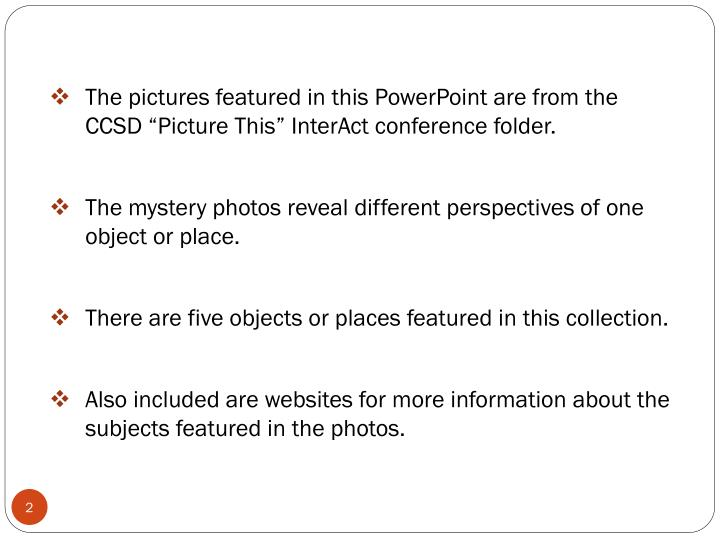 """The pictures featured in this PowerPoint are from the CCSD """"Picture This"""" InterAct conference fo..."""