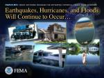 earthquakes hurricanes and floods will continue to occur