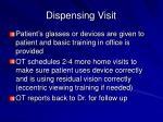 dispensing visit