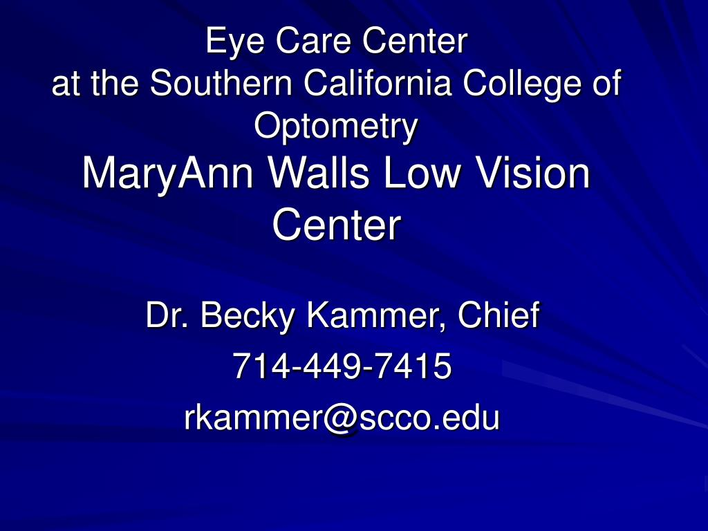 eye care center at the southern california college of optometry maryann walls low vision center l.