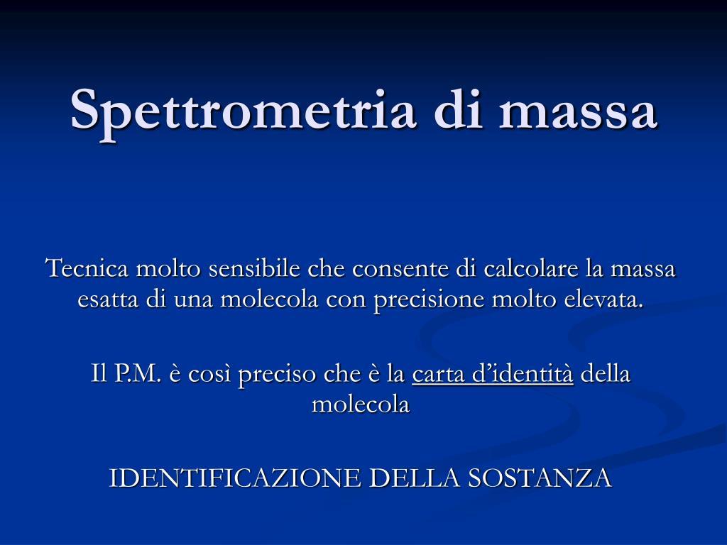 spettrometria di massa l.