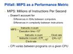 pitfall mips as a performance metric