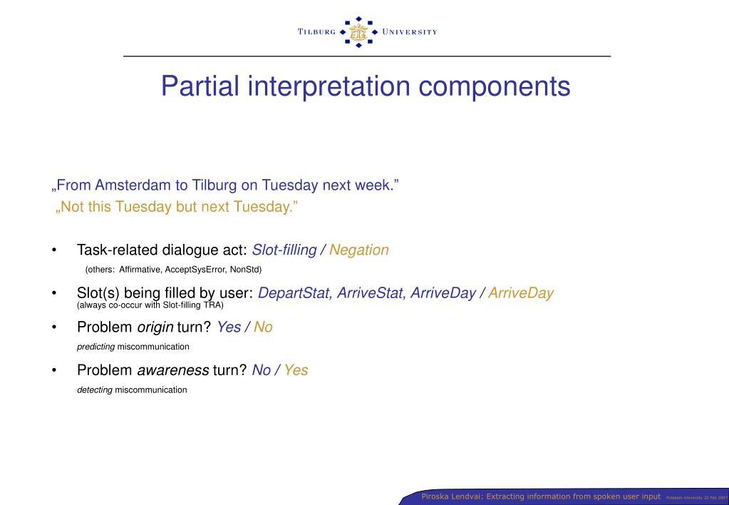 Partial interpretation components