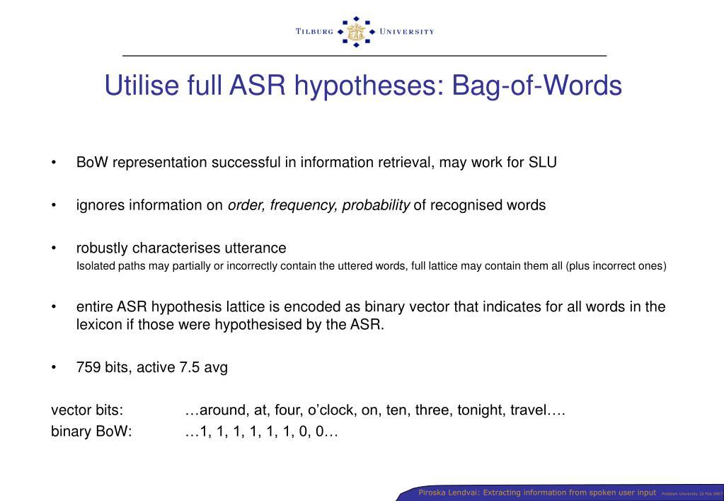 Utilise full ASR hypotheses: Bag-of-Words