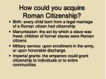 how could you acquire roman citizenship