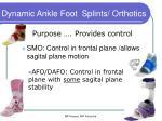 dynamic ankle foot splints orthotics