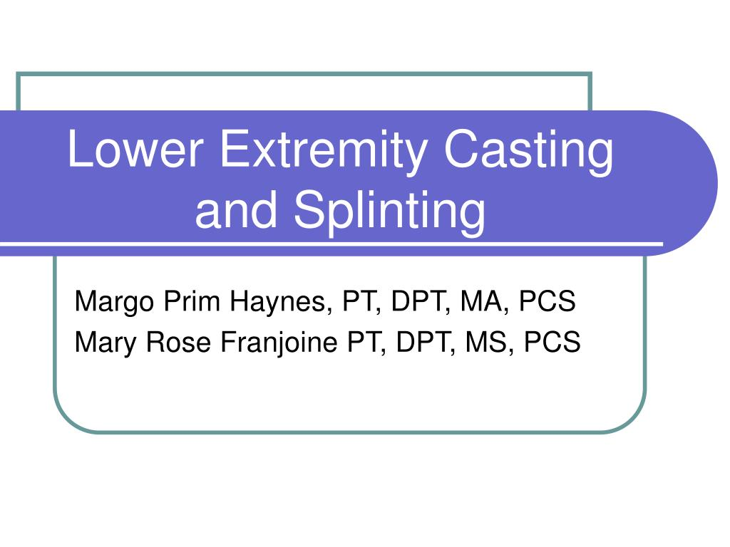 lower extremity casting and splinting l.