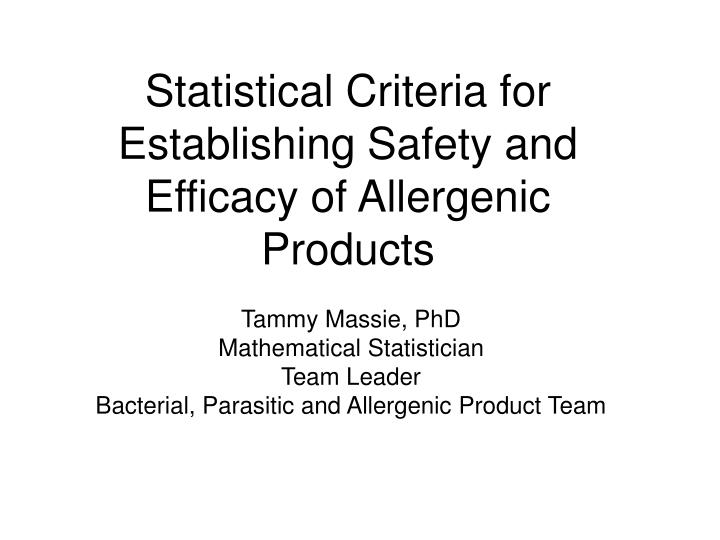 statistical criteria for establishing safety and efficacy of allergenic products n.