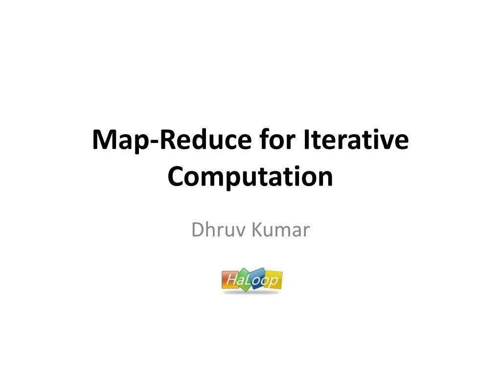 map reduce for iterative computation l.
