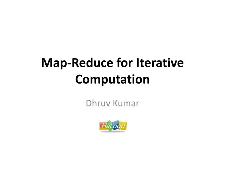 map reduce for iterative computation n.