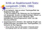 kritik an reaktionszeit tests longstreth 1984 1986