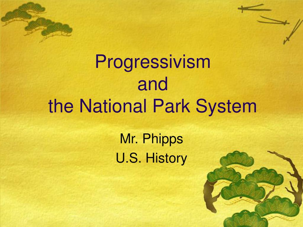progressivism and the national park system l.