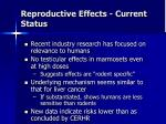 reproductive effects current status