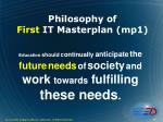 philosophy of first it masterplan mp1