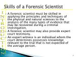 skills of a forensic scientist