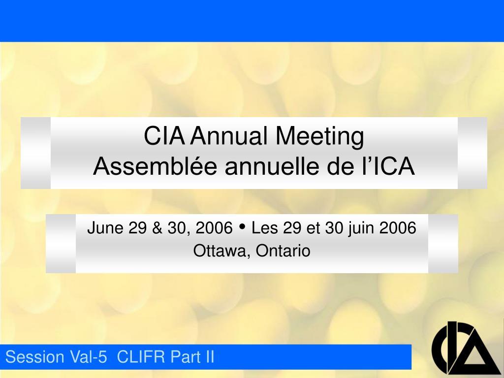 cia annual meeting assembl e annuelle de l ica l.