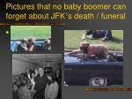 pictures that no baby boomer can forget about jfk s death funeral