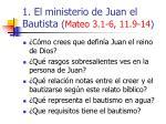 1 el ministerio de juan el bautista mateo 3 1 6 11 9 1418