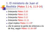 1 el ministerio de juan el bautista mateo 3 1 6 11 9 1420