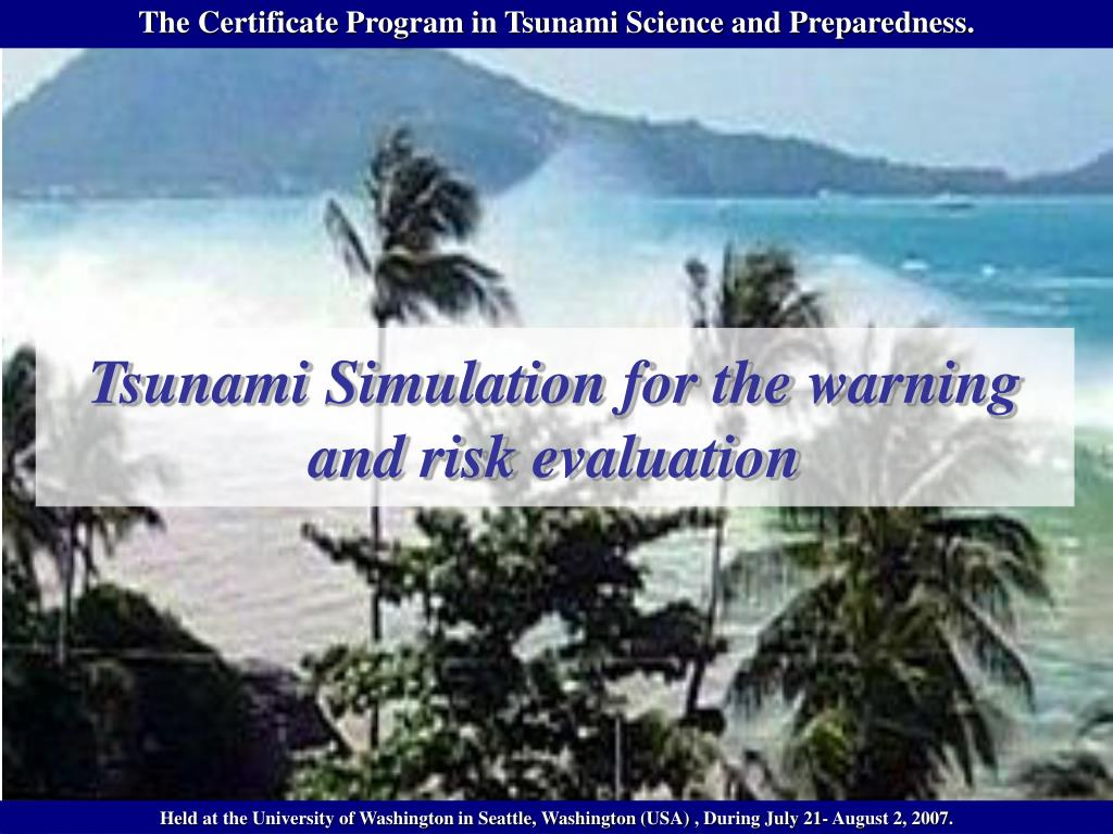 tsunami simulation for the warning and risk evaluation l.