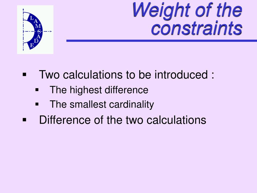 Weight of the constraints