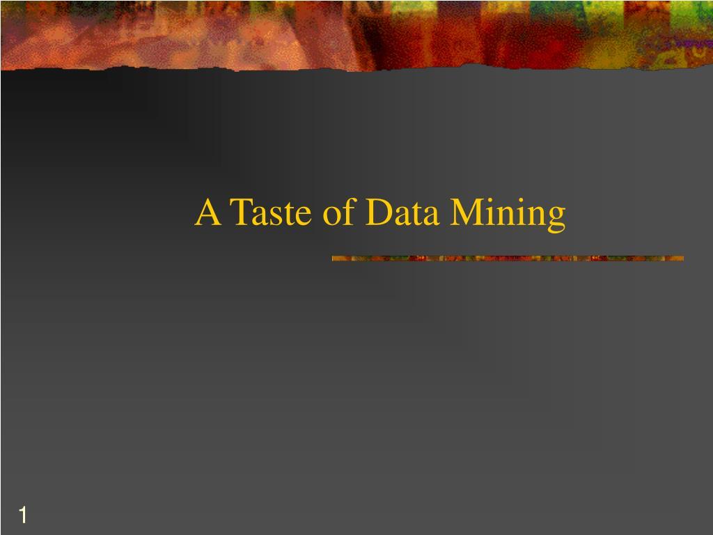 a taste of data mining l.