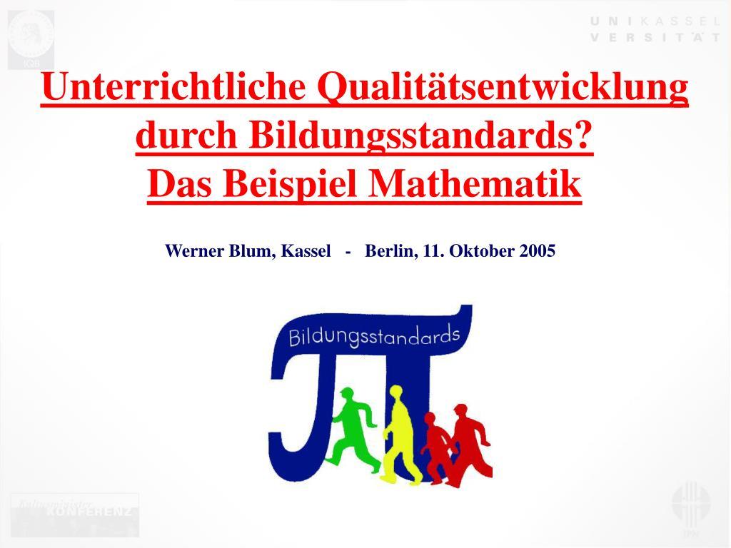 unterrichtliche qualit tsentwicklung durch bildungsstandards das beispiel mathematik l.