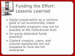 funding the effort lessons learned