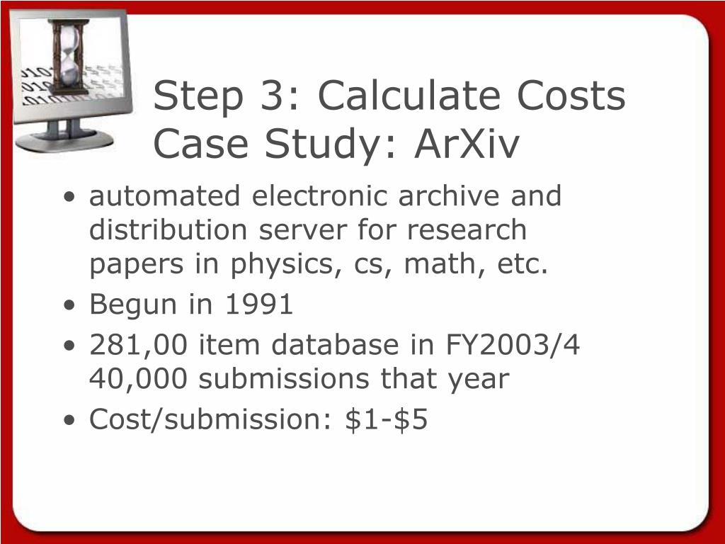 Step 3: Calculate Costs Case Study: ArXiv