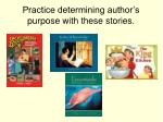 practice determining author s purpose with these stories