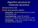 algorithm structure for molecular dynamics