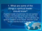 1 what are some of the things a spiritual leader should know