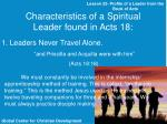 characteristics of a spiritual leader found in acts 18