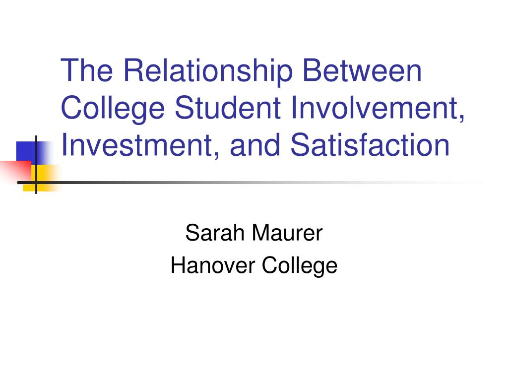 the relationship between college student involvement investment and satisfaction l.