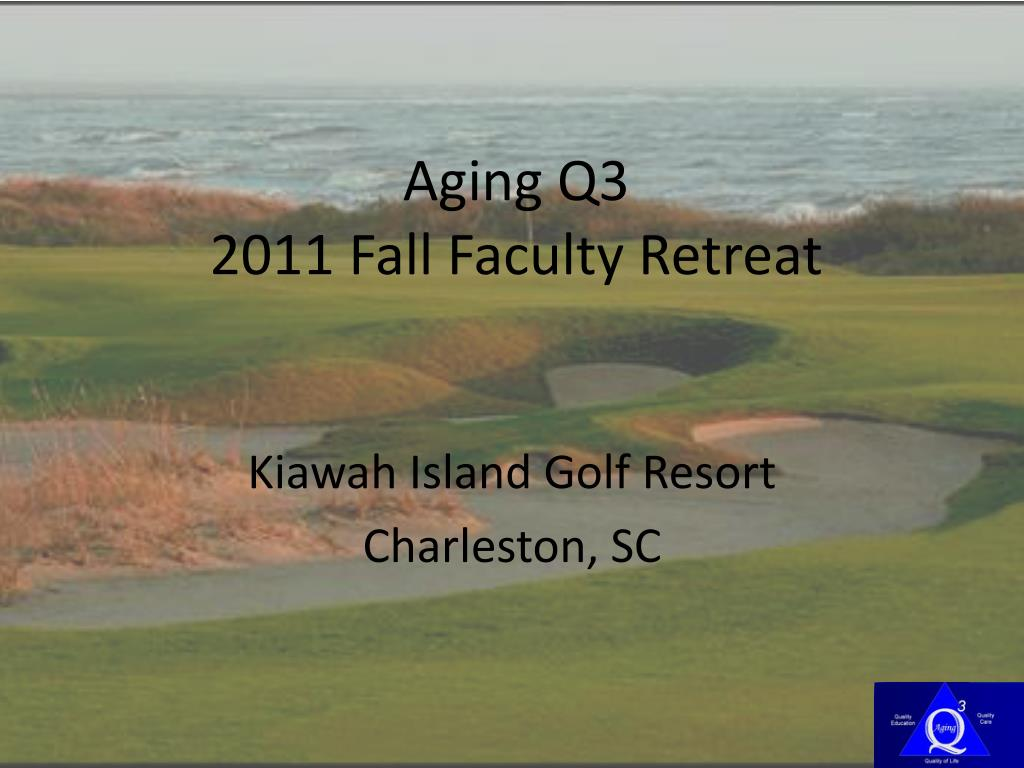 aging q3 2011 fall faculty retreat l.