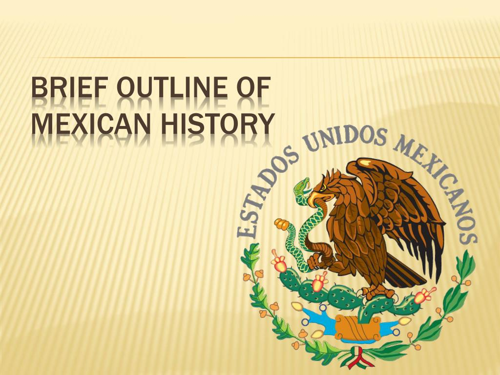 brief outline of mexican history l.