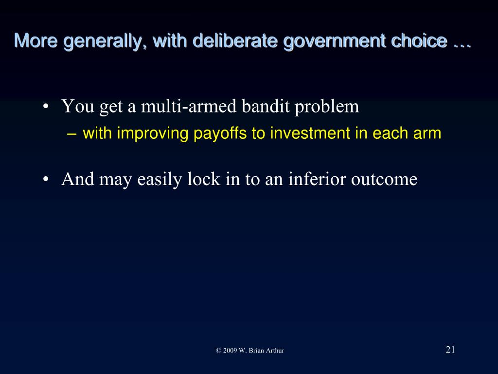 More generally, with deliberate government choice …