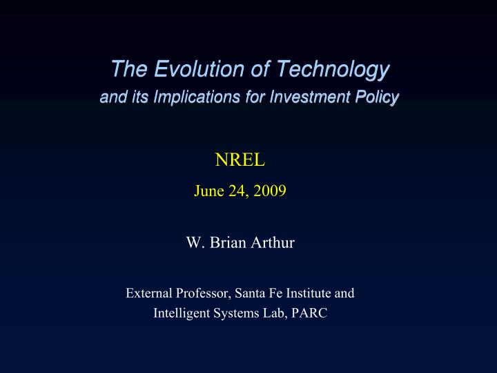 The evolution of technology and its implications for investment policy