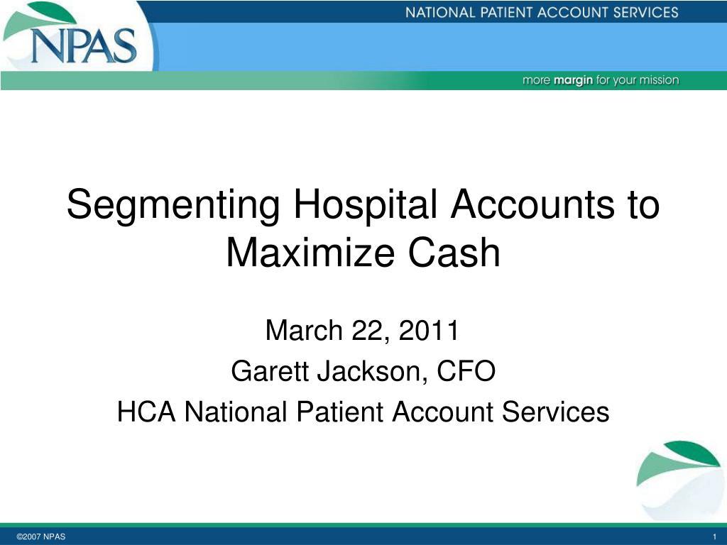 segmenting hospital accounts to maximize cash l.